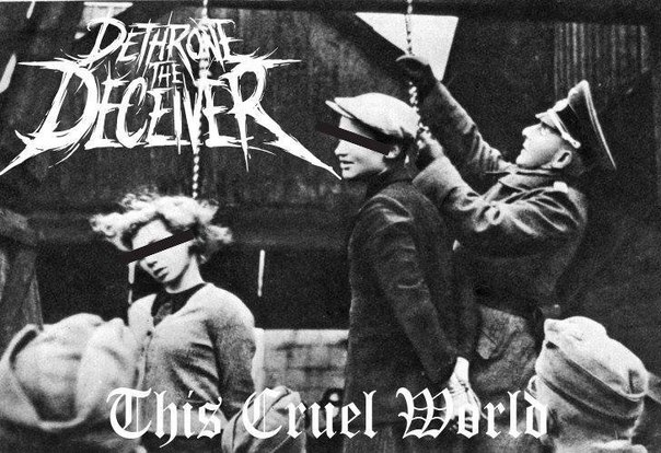 Dethrone The Deceiver  - This Cruel World [EP] (2015)