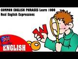 COMMON ENGLISH PHRASES Learn 1000 Real English Expressions