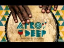 Afro House Session 7 0 Deep House Mix