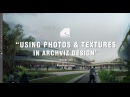 Using Photos and Textures in Architectural Visualization Design Architectural Illustration