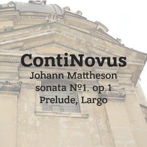 Йоганн Матезо́н - Соната №1. op.1 - Прелюд, Лярґо
