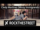 ROCK THE STREET X MINZY - Cindy Martinez