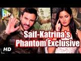 Exclusive: Saif Ali Khan | Katrina Kaifs Full Interview On Phantom | Rangoon | Fitoor