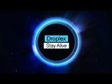 Droplex - Stay Alive Minimal Techno