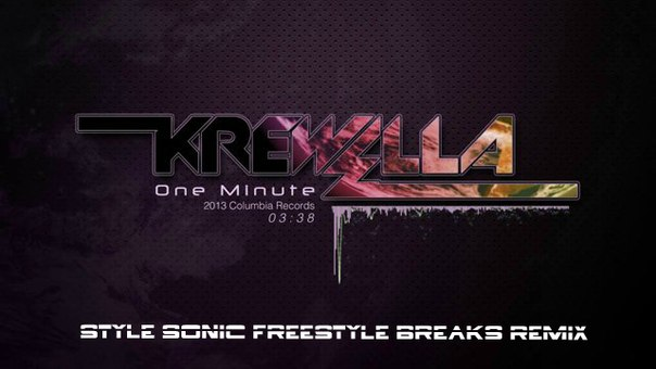 Krewella - One Minute [Style Sonic Freestyle Breaks Remix]