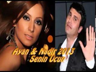 Ayan & Nadir Qafarzade - Senin ucun 2013 (Yeni)