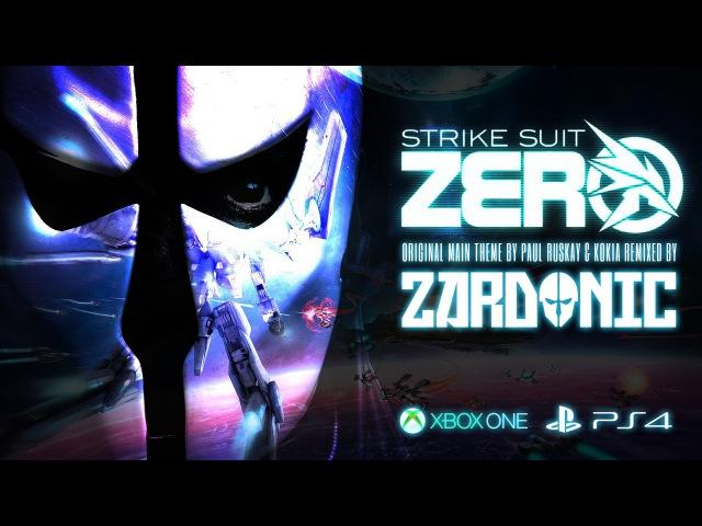 Strike Suit Zero Main Theme (Zardonic Remix 2014)