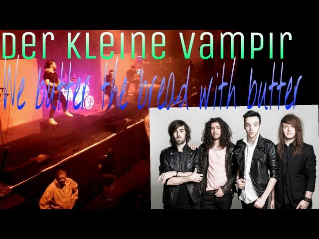 Der kleine Vampir - We butter the bread with butter live @ E-Werk Köln