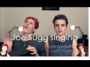 ThatcherJoe Joe Sugg Singing