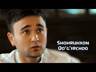 Shohruhxon - Qo'g'irchoq   ��������� - ��������