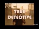 True Detective Meets Starsky and Hutch : Vulture Remix Episode 3