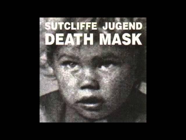 Sutcliffe Jügend - Death Mask (Full Album)