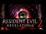Resident Evil Revelations 2 | ЖИРДЯЙ С ПУШКОЙ, ИЛИ ПОЛНЫЙ ПИСЕЦ