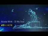 Acosta Wink - Di My Soul