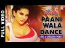 Paani Wala Dance - Sunny Leone - Uncensored Full Video | Kuch Kuch Locha Hai | Dance Songs