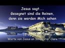 GESEGNET SIND DIE REINEN, DENN SIE WERDEN MICH SEHEN ❤️ Liebesbrief von Jesus vom 19. April 2015