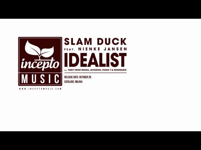 Slam Duck feat. Nienke Jansen - Idealist (Gvozdini Remix)
