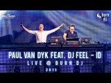 EXCLUSIVE Paul van Dyk feat. DJ Feel - ID (live @ Burn DJ Festival) (Moscow, December 2013)