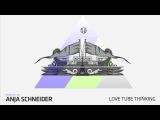 Anja Schneider - Lovetube Thinking