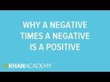 Why a negative times a negative is a positive Pre-Algebra Khan Academy