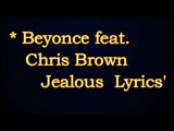 Beyonce feat. Chris Brown – Jealous (Lyrics Video)