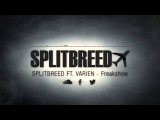 Splitbreed Ft. Varien - Freakshow (Official Audio)