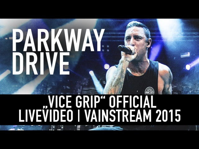 Parkway Drive | Vice Grip | Official Livevideo | Vainstream 2015