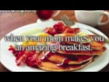 WHEN YOUR MOM MAKES YOU AN AMAZING BREAKFAST