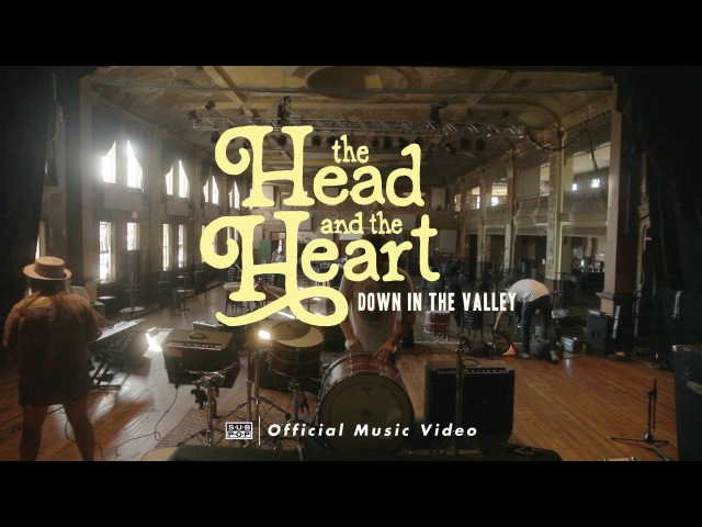 The Head and the Heart - Down in the Valley
