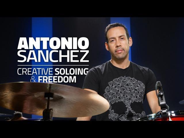 Antonio Sanchez - Creative Soloing Freedom (FULL DRUM LESSON)