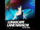Lunascape - Lane navachi (Alex Hill Remix) (Radio Edit)