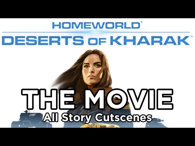 Homeworld: Deserts of Kharak - The Movie (All Cutscenes)