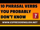 10 English Phrasal Verbs You Probably Don't Know