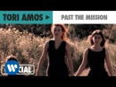Tori Amos - Past The Mission (Official Music Video)