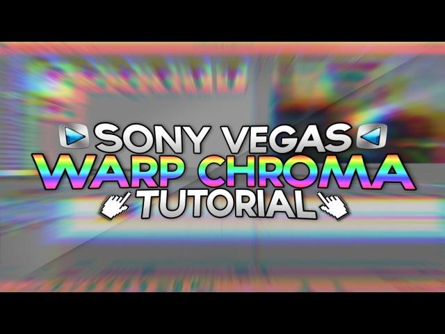 Sony Vegas   Warp Chroma Tutorial! [Tutorial 2]