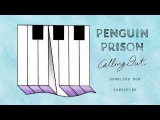 Penguin Prison - Calling Out (Official)