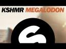 KSHMR - Megalodon Original Mix