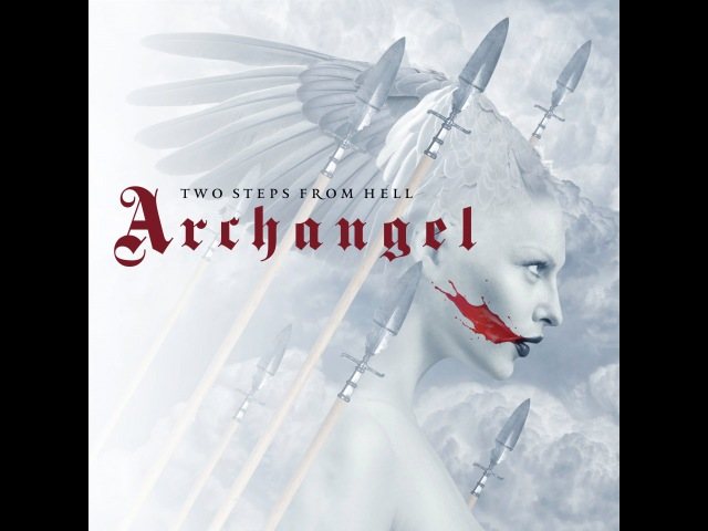 Two Steps From Hell Strength of a Thousand Men Archangel