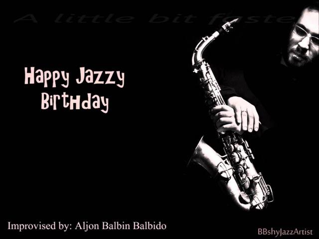 Happy Birthday Song - JAZZ (CRAZIEST VERSION EVER)