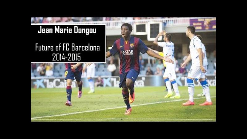 Jean Marie Dongou ● Future of FC Barcelona ● FC Barcelona B 2014-2015 |HD|