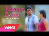 Yaaro Ivan song from Tamil film Udhayam NH4 Apr 2013 Siddharth, Ashrita Lyrics - Na. Muthukumar, Music - G. V. Prakash Kumar