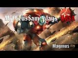 MrFocusSam plays URSA - Scoria Magmus