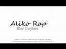 Aliko Rap-Eler Goylere