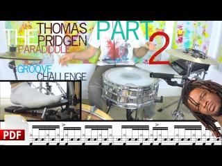 The Thomas Pridgen Paradiddle Groove Challenge: Part-2