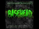 $HROOMHEAD x MELLOL - BASEHEAD (PROD. RARE AKUMA)