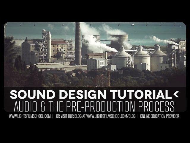 Sound Design Tutorial For Film: Audio Pre-Production