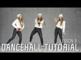 Dancehall Tutorials Lesson 3 - Star Bwoy, One shot, Come outta mi way