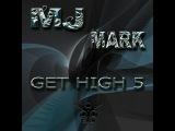 Mj Mark (SL Recs) - Get High Vol.5 (Radio Mix)