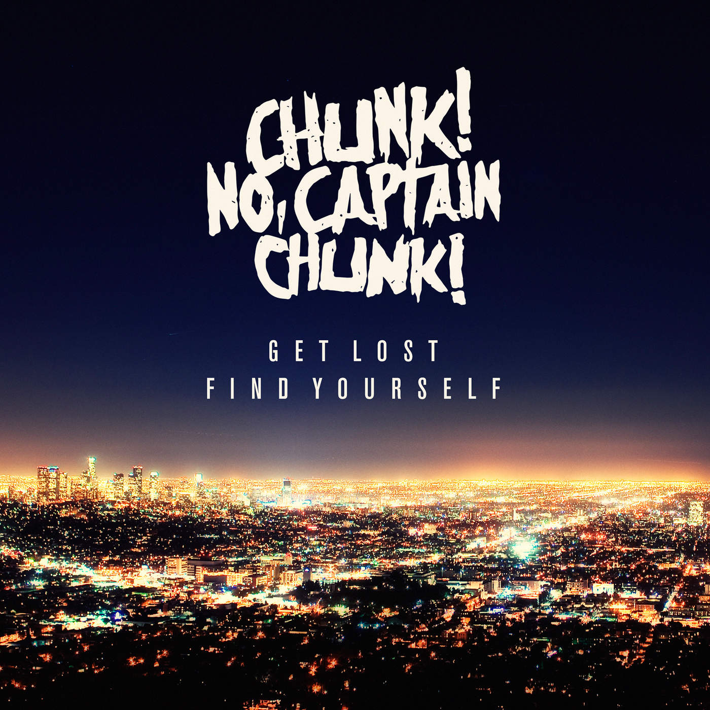 Chunk! No, Captain Chunk! - Get Lost, Find Yourself (2015)