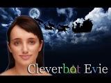 Cleverbot Evie | Я помощник Санты?